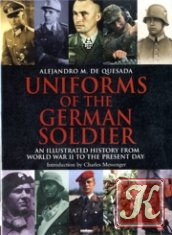 Uniforms of the German Soldier - An Illustrated History from World War II to the Present Day
