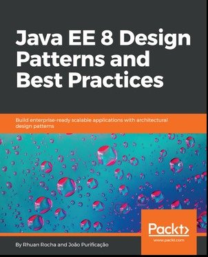 Java EE 8 Design Patterns and Best Practices (+code)