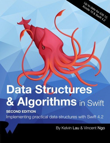 Data Structures & Algorithms in Swift: Implementing practical data structures with Swift 4.2, Second Edition