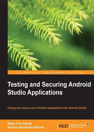 Testing and Securing Android Studio Applications (+code)