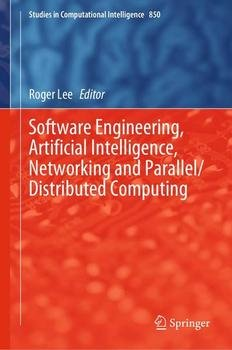 Software Engineering, Artificial Intelligence, Networking and Parallel/Distributed Computing (Studies in Computational Intelligence Book 850)