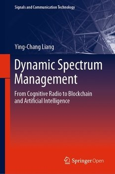 Dynamic Spectrum Management: From Cognitive Radio to Blockchain and Artificial Intelligence