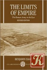 The Limits of Empire: The Roman Army in the East