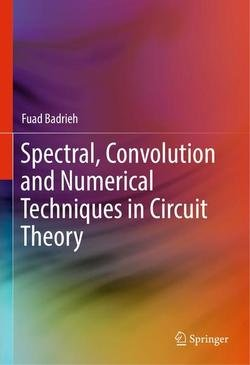 Spectral, Convolution and Numerical Techniques in Circuit Theory