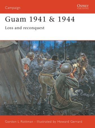 Osprey Campaign 139 - Guam 1941 & 1944: Loss and Reconquest