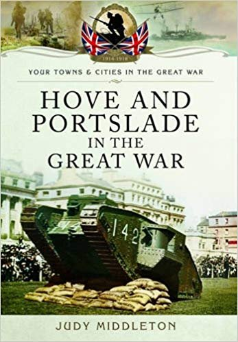 Your Towns and Cities in the Great War - Hove and Portslade in the Great War