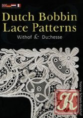 50 Dutch Bobbin Lace Patterns: Withof and Duchesse
