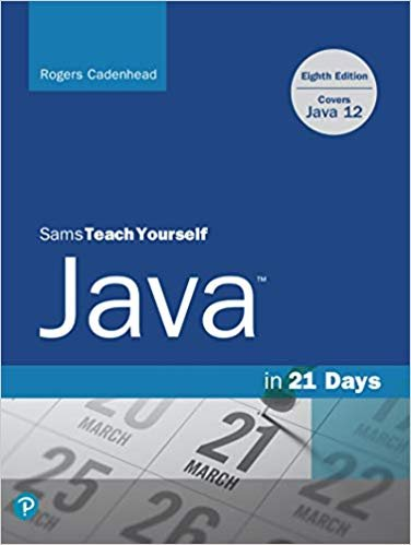 Sams Teach Yourself Java in 21 Days (Covering Java 12), 8th Edition