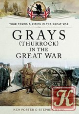 Your Town & Cities/Great War - Grays (Thurrock) in the Great War
