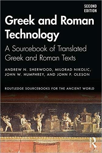 Greek and Roman Technology: A Sourcebook of Translated Greek and Roman Texts, 2nd Edition