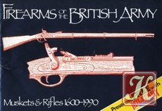 Firearms of the British Army.Muskets - Rifles 1600-1990