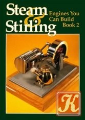 Steam and Stirling Engines You Can Build, Book 2
