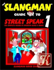 The Slangman Guide to Street Speak 2. The Complete Course in American Slang & Idioms (Book + 2CDs)